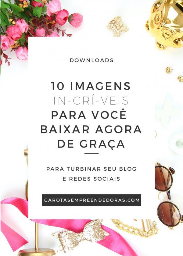 10 IMAGENS INCRIVEIS PARA VOCE BAIXAR DE GRAÇA