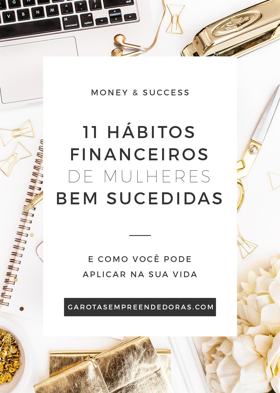 11 habitos financeiros de mulheres bem sucedidas
